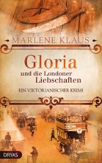 Cover Gloria und die Londoner Liebschaften