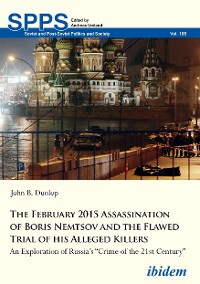 Cover The February 2015 Assassination of Boris Nemtsov and the Flawed Trial of His Alleged Killers