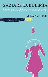 Cover Saziare la bulimia. Diario sincero del mio percorso di cura