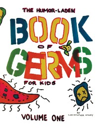 Cover The Humor-Laden Book of Germs for Kids