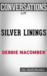 Cover Silver Linings: A Rose Harbor Novel byDebbie Macomber | Conversation Starters