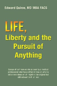 Cover Life, Liberty and the Pursuit of Anything