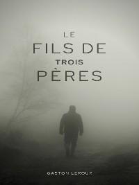 Cover Le Fils de Trois Pères