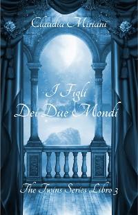 Cover I Figli Dei Due Mondi
