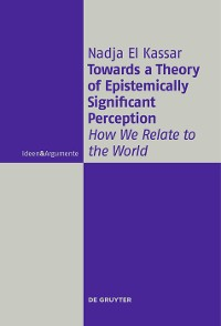 Cover Towards a Theory of Epistemically Significant Perception