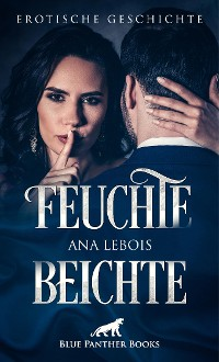 Cover Feuchte Beichte | Erotische Geschichte