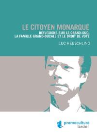 Cover Le citoyen monarque