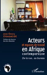 Cover Acteurs et espaces de travail en Afrique contemporaine