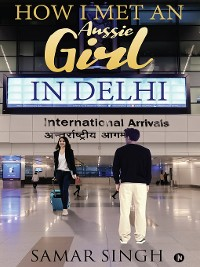 Cover How I Met an Aussie Girl in Delhi