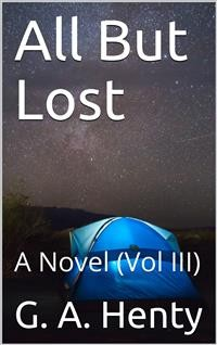 Cover All But Lost, Vol III / A Novel