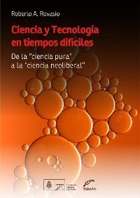 Cover Ciencia y tecnología en tiempos difíciles