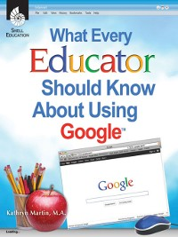 Cover What Every Educator Should Know About Using Google