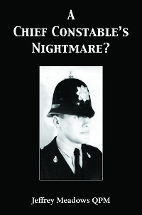 Cover A Chief Constable's Nightmare?