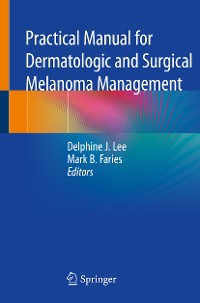 Cover Practical Manual for Dermatologic and Surgical Melanoma Management