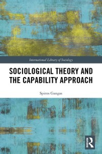Cover Sociological Theory and the Capability Approach