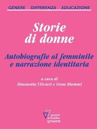 Cover Storie di donne. Autobiografie al femminile e narrazione identitaria