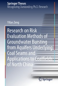 Cover Research on Risk Evaluation Methods of Groundwater Bursting from Aquifers Underlying Coal Seams and Applications to Coalfields of North China