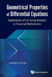 Cover Geometrical Properties Of Differential Equations: Applications Of The Lie Group Analysis In Financial Mathematics