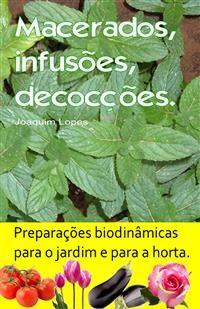 Cover Macerados, infusões, decocções. Preparações biodinâmicas para o jardim e para a horta.
