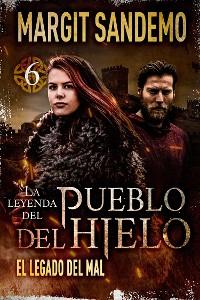 Cover El Pueblo del hielo 6 - El legado del mal