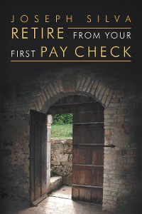 Cover Retire from Your First Pay Check