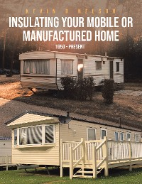 Cover Insulating Your Mobile or Manufactured Home