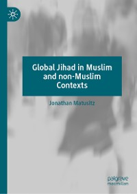Cover Global Jihad in Muslim and non-Muslim Contexts