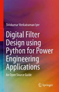 Cover Digital Filter Design using Python for Power Engineering Applications
