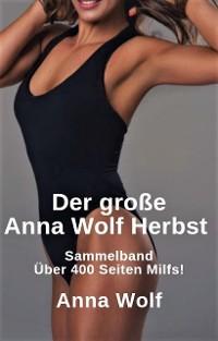 Cover Der große Anna Wolf Herbst Sammelband Über 300 Seiten Milfs!