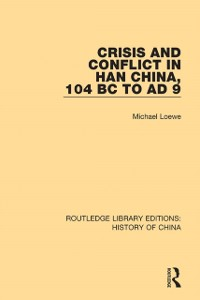 Cover Crisis and Conflict in Han China, 104 BC to AD 9