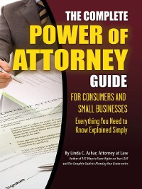 Cover The Complete Power of Attorney Guide for Consumers and Small Businesses