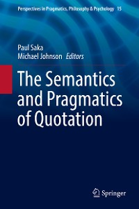 Cover The Semantics and Pragmatics of Quotation