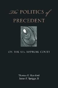 Cover The Politics of Precedent on the U.S. Supreme Court