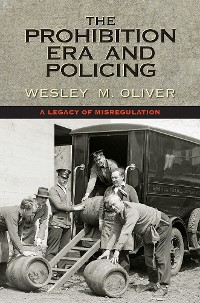 Cover The Prohibition Era and Policing