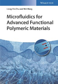 Cover Microfluidics for Advanced Functional Polymeric Materials