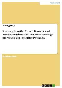 Cover Sourcing from the Crowd. Konzept und Anwendungsbereiche des Crowdsourcings im Prozess der Produktentwicklung