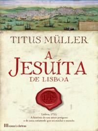Cover A Jesuíta de Lisboa