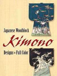 Cover Japanese Woodblock Kimono Designs in Full Color