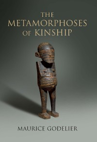 Cover The Metamorphoses of Kinship