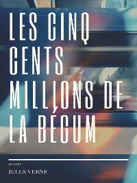 Cover Les cinq cents millions de la Bégum
