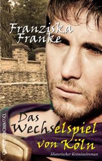 Cover Das Wechselspiel von Köln