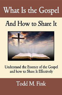 Cover What Is the Gospel and How to Share It