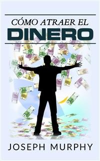 Cover Cómo atraer el dinero (Traducción: David De Angelis)
