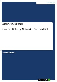 Cover Content Delivery Networks. Ein Überblick