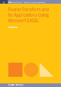 Cover Fourier Transform and Its Applications Using Microsoft EXCEL®