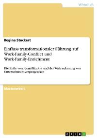 Cover Einfluss transformationaler Führung auf Work-Family-Conflict und Work-Family-Enrichment