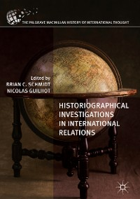 Cover Historiographical Investigations in International Relations