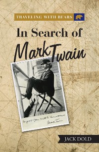 Cover Traveling with Bears: in Search of Mark Twain