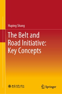 Cover The Belt and Road Initiative: Key Concepts