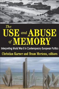 Cover The Use and Abuse of Memory